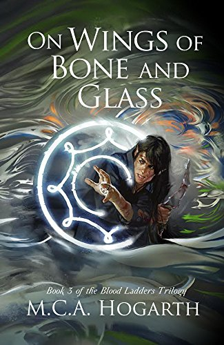 On Wings of Bone and Glass (Blood Ladders Trilogy Book 3) (English Edition)