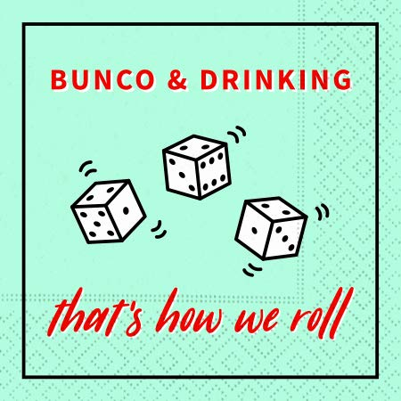 """Bunco Napkins"""" Bunco and Drinking, That's How We Roll"""" (Baby Blue Color)"""