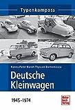 Deutsche Kleinwagen: 1945-1974 (Typenkompass)