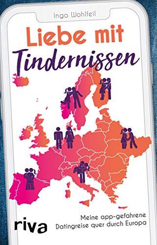 Liebe mit Tindernissen: Meine app-gefahrene Datingreise quer durch Europa