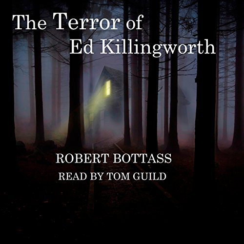 The Terror of Ed Killingworth audiobook cover art