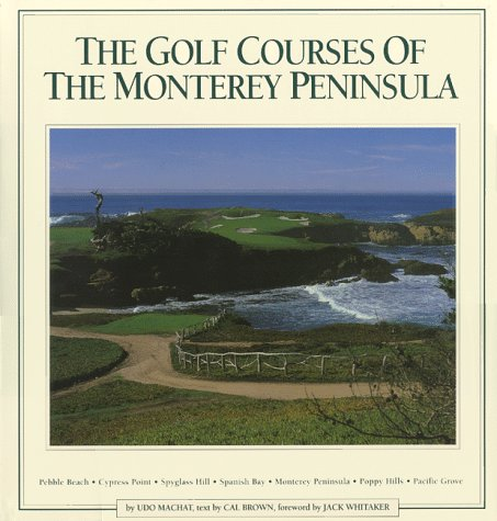 The Golf Courses of the Monterey Peninsula