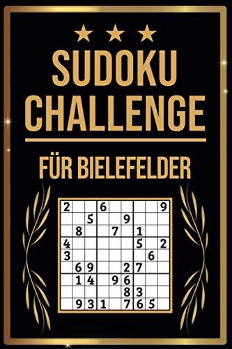 SUDOKU Challenge für Bielefelder: Sudoku Buch I 300 Rätsel inkl. Anleitungen & Lösungen I Leicht bis Schwer I A5 I Tolles Geschenk für Bielefelder