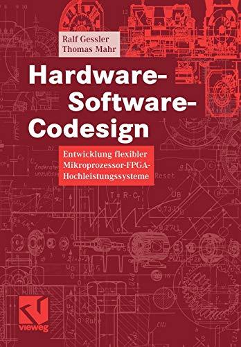 Hardware-Software-Codesign: Entwicklung Flexibler Mikroprozessor-FPGA-Hochleistungssysteme (German Edition)
