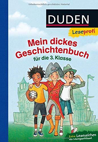 Duden Leseprofi – Mein dickes Geschichtenbuch für die 3. Klasse: Kinderbuch für Erstleser ab 8 Jahren (Lesen lernen 3. Klasse)