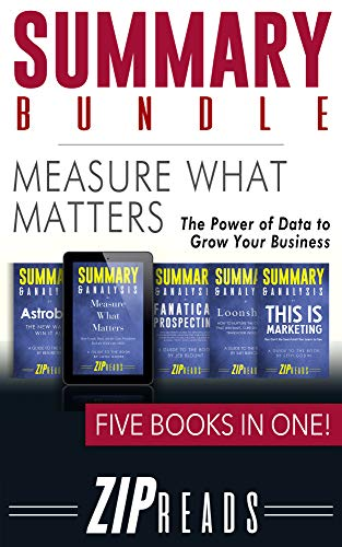 SUMMARY BUNDLE   Measure What Matters: The Power of Data to Grow Your Business   Includes Summary of Measure What Matters, Summary of Loonshots, Summary ... Plus TWO BONUS BOOKS! (English Edition)