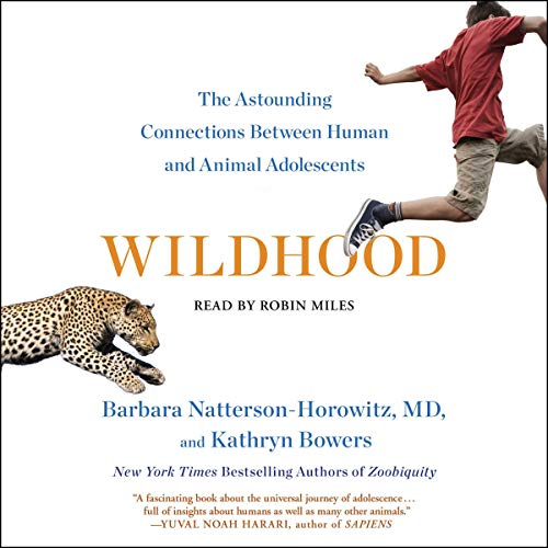Wildhood Audiobook By Dr. Barbara Natterson-Horowitz, Kathryn Bowers cover art