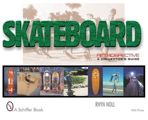 Noll, R: Skateboard Retrospective (Collector's Guide)