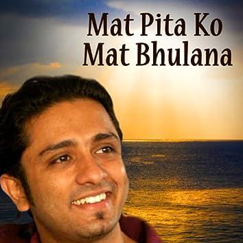 Mat Pita Ko Mat Bhulana