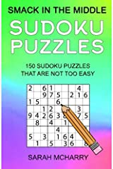 Smack In The Middle Sudoku Puzzles: 150 Sudoku Puzzles for Intermediates (Sudoku Puzzles for Adults) (Volume 2) Paperback