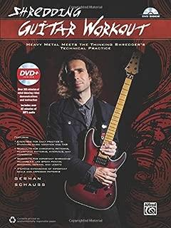 Shredding Guitar Workout: Heavy Metal Meets the Thinking Shredder's Technical Practice, Book & DVD (Shredding Styles)