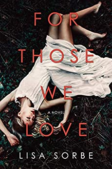 For Those We Love by [Lisa Sorbe]