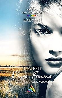 Il suffit d'une femme - Tome 1 : Le grand voyage: livre lesbien   roman lesbien par [Kadyan, Homoromance Éditions]