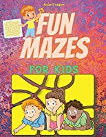 Fun Mazes For Kids: Maze Activity Book For Kids Ages 6-8, 8-12 Fun and Challenging Coloring Book Games, Puzzles and Problem-Solving