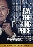 PAY THE F**KING PRICE: Wie du das Mittelfeld im Network Marketing durchbrichst und finanzielle...