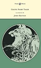 Celtic Fairy Tales - Illustrated by John D. Batten (English Edition)