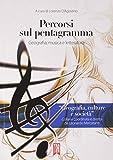 Percorsi sul pentagramma. Geografia, musica e letteratura.