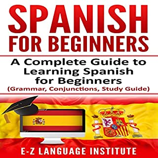 Spanish for Beginners: A Complete Guide to Learning Spanish for Beginners! audiobook cover art