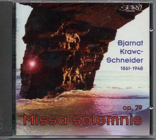 Servi - Bjarnat Krawc - Schneider: Missa solemis Op 79 Swjatocna msa za chor a piscele
