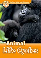 Oxford Read and Discover Level 5 (900 Headwords) Animal Life Cycles