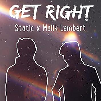 Get Right (feat. Malik Lambert)