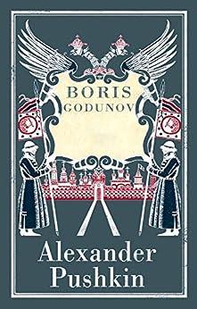 Boris Godunov: (Annotated Edition) by [Alexander Pushkin]