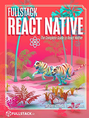 Fullstack React Native: Create beautiful mobile apps with JavaScript and React Native (English Edition)