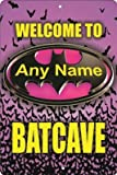 ATD Welcome to The Batcave Batgirl Personalized Customized Decorative Aluminum Sign