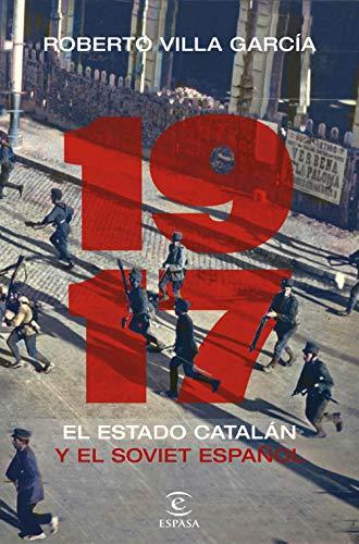 1917. El Estado catalán y el soviet español (NO FICCIÓN)