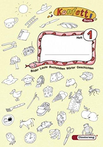 Konfetti Basis - Ausgabe 2006: Heft 1 + Anlauttabelle DIN A4: Das Werk für den offenen Anfangsunterricht - Ausgabe 2006 / Heft 1 + Anlauttabelle DIN ... den offenen Anfangsunterricht - Ausgabe 2006)