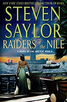 Raiders of the Nile: A Novel of the Ancient World (Novels of Ancient Rome Book 2) by [Steven Saylor]