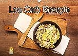 Low Carb - Leichte Rezepte für jeden Tag (Wandkalender 2022 DIN A3 quer)