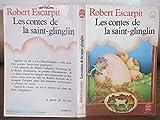 Les contes de la Saint-Glinglin - Le Livre de Poche - 30/11/1989