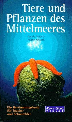 Tiere und Pflanzen des Mittelmeeres. Ein Bestimmungsbuch für Taucher und Schnorchler