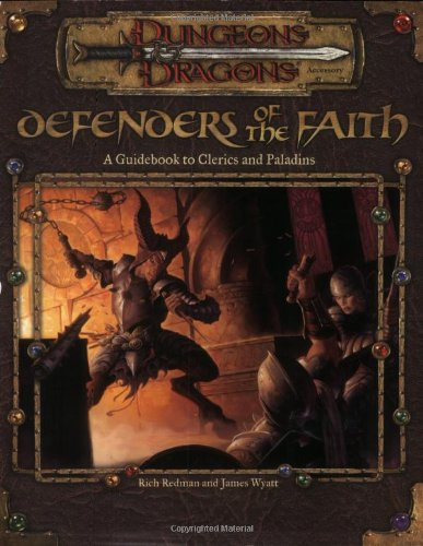 Defenders of the Faith: Dungeons & Dragons Accessory: A Guidebook to Clerics and Paladins (D&D Accessory)