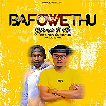 Bafowethu (feat. Yuzko, Meinz & Eleven Vibes)