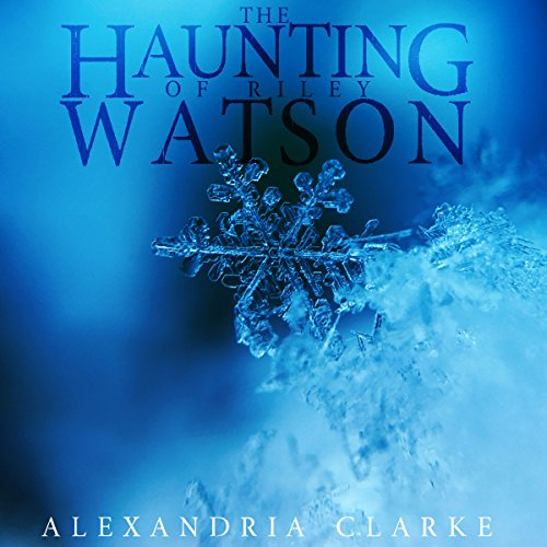 The Haunting of Riley Watson audiobook cover art