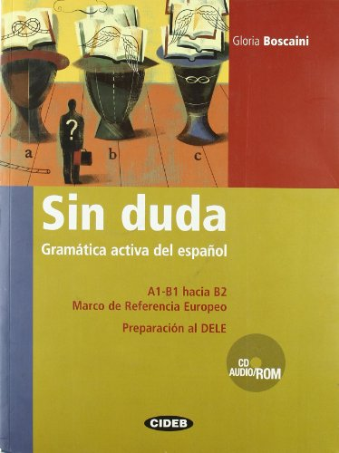Sin duda. Gramática activa del español. Per le Scuole superiori. Con CD Audio. Con CD-ROM [Lingua spagnola]