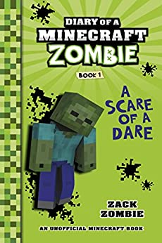 Minecraft Books: Diary of a Minecraft Zombie Book 1: A Scare of a Dare (An Unofficial Minecraft Book) by [Zack Zombie]