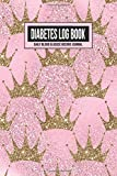 Diabetes Log Book Daily Blood Glucose Record Journal: 2 Years Blood Sugar Level Tracker for Diabetic Health Dairy Organizer (Pink Glitter Crowns)