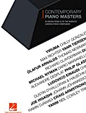 Contemporary Piano Masters: 40 Pieces from 20 of the World's Leading Piano Composers (English Edition)