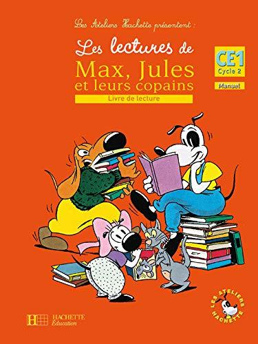 Les Ateliers Hachette Les lectures de Max, Jules et leurs copains CE1 - Livre de l'élève - Ed.2008 PDF Books