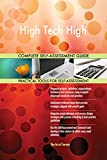 High Tech High All-Inclusive Self-Assessment - More than 690 Success Criteria, Instant Visual Insights, Comprehensive Spreadsheet Dashboard, Auto-Prioritized for Quick Results