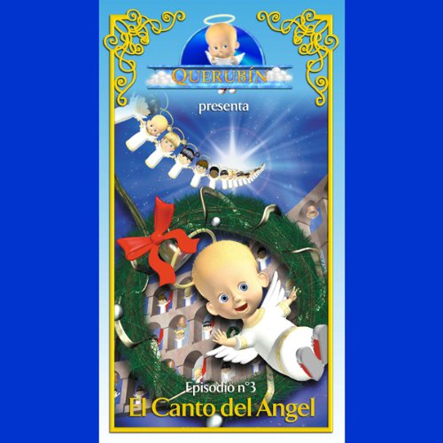 Querubín: Episodio 3 - El Canto del Ángel [Cherubin: Episode 2 - Song of the Angel] audiobook cover art