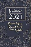 Kalender 2021 Niemand ist wie du und das ist deine Stärke: Edler Taschenkalender und Organizer für 2021 zum Planen und Organisieren von Terminen I ... Wochenübersicht Geburtstagsplan & Ferien