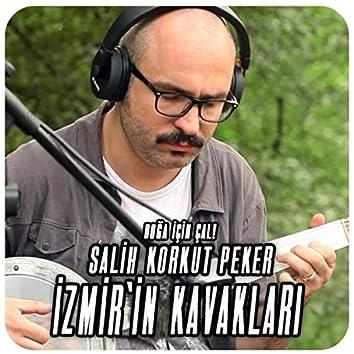 İzmir'in Kavakları (feat. Salih Korkut Peker)