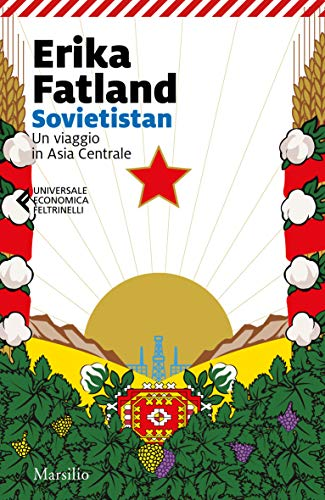 Sovietistan: Un viaggio in Asia centrale