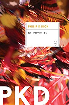 Dr. Futurity by [Philip K. Dick]
