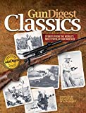 Gun Digest Classics: Stories from the World's Most Popular Gun Writers