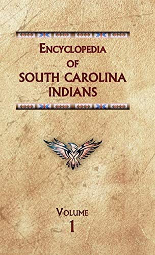 Encyclopedia of South Carolina Indians (Volume One) (Encyclopedia of Native Americans)